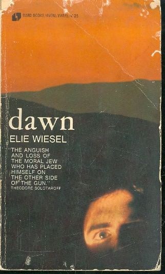 the post wwii struggle of the israeli freedom fighters depicted in the dawn by elie wiesel The night-long wait for morning and death provides dawn, elie wiesel's ever more timely novel, with its harrowingly taut, hour-by-hour narrative caught between the manifold horrors of the past and the troubling dilemmas of the present, elisha wrestles with guilt, ghosts, and ultimately god as he waits.