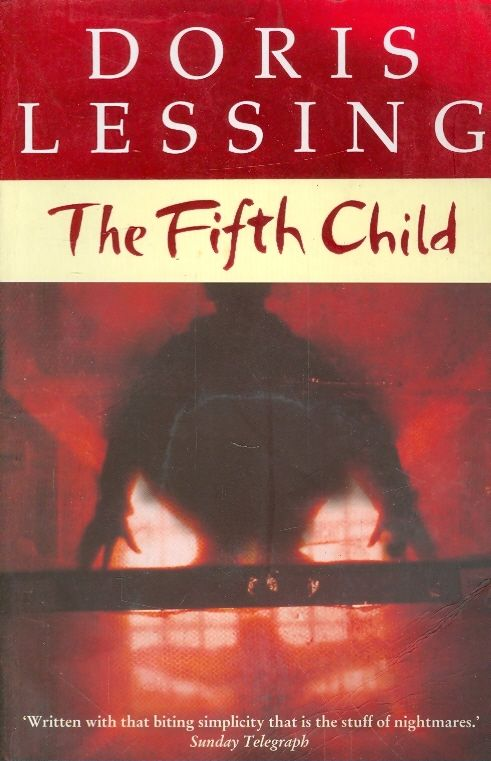 the experiences of oppression in the fifth child a novel by doris lessing The fifth child is the story of david and harriet lovatt, a couple with traditional family values set during the 1960's they believe in choosing marriage and a large family over.