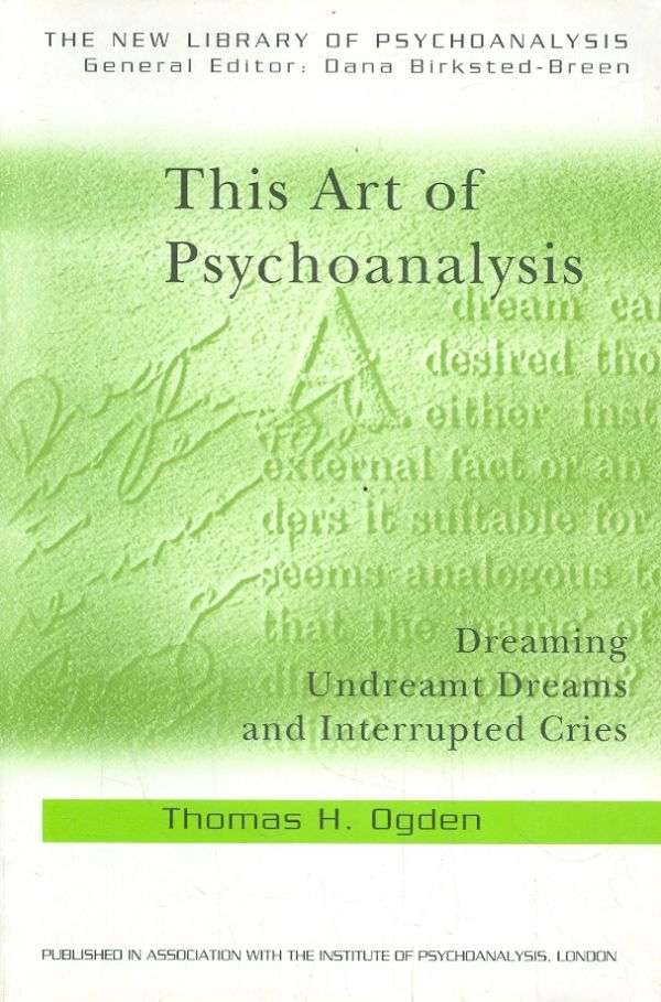 ביקורת על ספרו של תומס אוגדן: This Art of Psychoanalysis